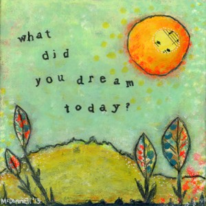 What did you dream today original painting